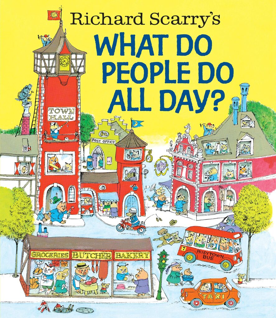 The cover of Richard Scarry's book, What Do People Do All Day, which shows the animals of Busytown workers as grocers, butchers, bakers, bus drivers, taxi drivers, post office managers, and so on.